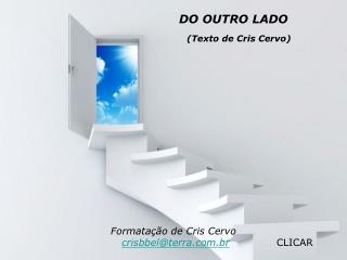 DO OUTRO LADO (Texto de Cris Cervo)