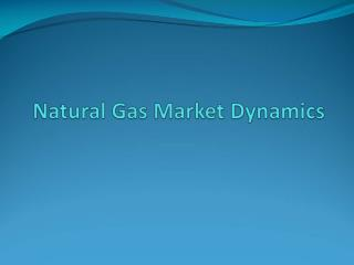Natural Gas Market Dynamics
