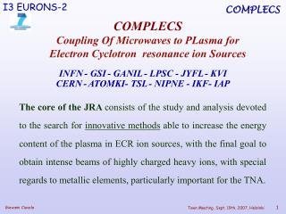 COMPLECS Coupling Of Microwaves to PLasma for  Electron Cyclotron  resonance ion Sources