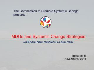 The Commission to Promote Systemic Change presents: