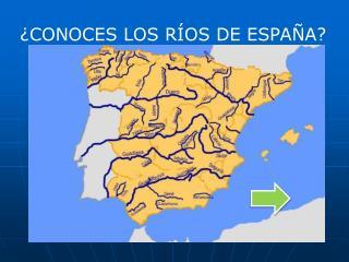 ¿CONOCES LOS RÍOS DE ESPAÑA?