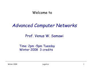 Advanced Computer Networks  Prof. Venus W. Samawi