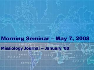 Morning Seminar � May 7, 2008