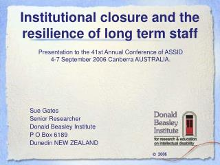 Institutional closure and the resilience of long term staff
