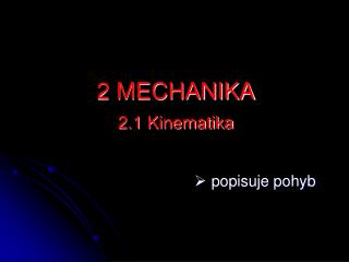 2 MECHANIKA 2.1 Kinematika