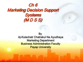 Ch 6 Marketing  Decision Support Systems  ( M  D S S)