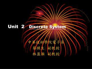 Unit  2    Discrete System