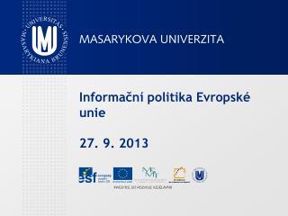 Informační politika Evropské unie 27. 9. 2013