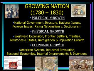 GROWING NATION (1780 – 1830)
