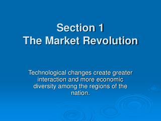 Section 1 The Market Revolution