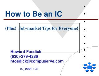How to Be an IC (Plus!  Job-market Tips for Everyone!)