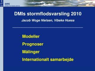 DMIs stormflodsvarsling 2010  Jacob Woge Nielsen, Vibeke Huess