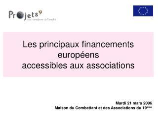 Les principaux financements européens accessibles aux associations