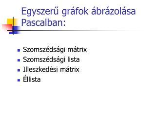 Egyszer ű  gr á fok  á br á zol á sa Pascalban:
