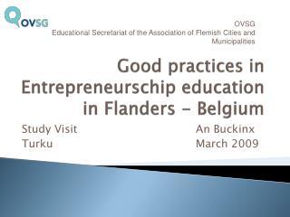 Good practices in  Entrepreneurschip  education in Flanders - Belgium