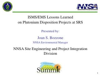 ISMS/EMS Lessons Learned  on Plutonium Disposition Projects at SRS  Presented by: Joan S. Bozzone