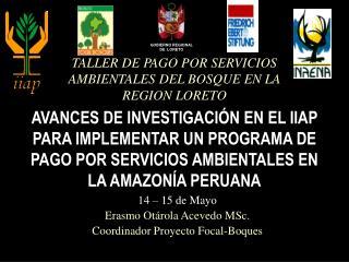 TALLER DE PAGO POR SERVICIOS AMBIENTALES DEL BOSQUE EN LA REGION LORETO