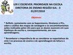 LER E ESCREVER: PRIORIDADE NA ESCOLA DIRETORIA DE ENSINO REGI O SUL - 3 01