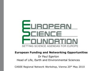 European Funding and Networking Opportunities Dr Paul Egerton