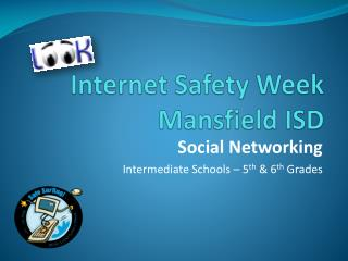 Internet Safety Week Mansfield ISD
