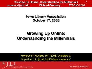 Growing Up Online: Understanding the Millennials