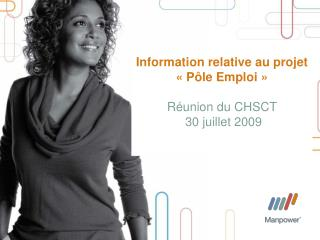 Information relative au projet  «Pôle Emploi» Réunion du CHSCT   30 juillet 2009