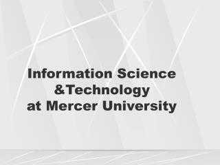 Information Science &Technology  at Mercer University