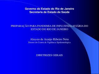 Governo do Estado do Rio de Janeiro Secretaria de Estado de Saúde