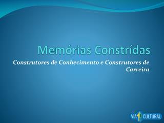 Memórias Constrídas