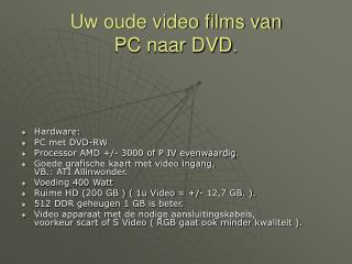 Uw oude video films van PC naar DVD .