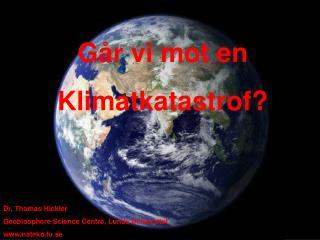 Går vi mot en  Klimatkatastrof?