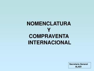 NOMENCLATURA Y COMPRAVENTA   INTERNACIONAL