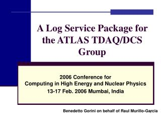 A Log Service Package for the ATLAS TDAQ/DCS Group