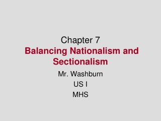 Chapter 7 Balancing Nationalism and Sectionalism