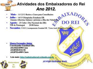 Atividades dos Embaixadores do Rei Ano 2012.