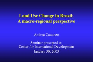 Land Use Change in Brazil:  A macro-regional perspective