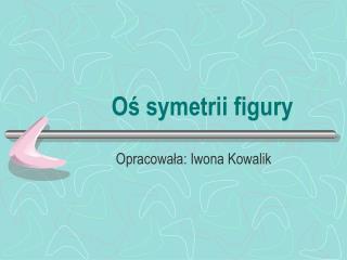 O? symetrii figury