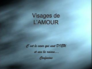 Visages de  L'AMOUR