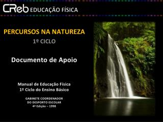 PERCURSOS NA NATUREZA 1� CICLO Documento de Apoio Manual de Educa��o F�sica