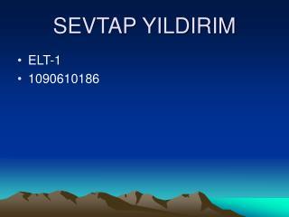SEVTAP YILDIRIM