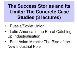 The Success Stories and its Limits: The Concrete Case Studies (3 lectures)