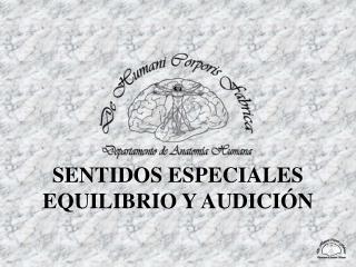 SENTIDOS ESPECIALES EQUILIBRIO Y AUDICIÓN