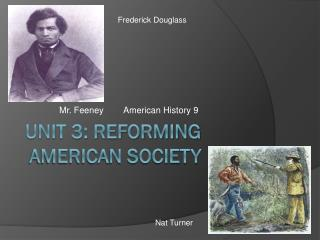 Unit 3: Reforming American Society