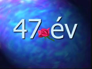 47 év