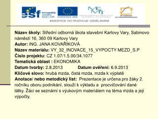 N�zev �koly:  St?edn� odborn� �kola stavebn� Karlovy Vary, Sabinovo