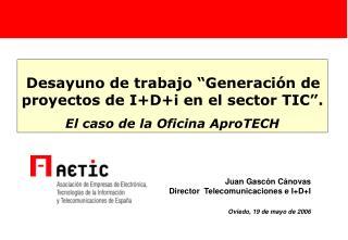 """Desayuno de trabajo """"Generación de proyectos de I+D+i en el sector TIC""""."""