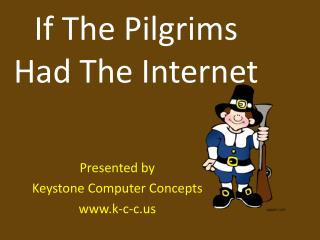 If The Pilgrims Had The Internet