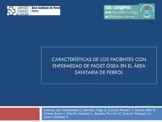 CARACTERÍSTICAS DE LOS PACIENTES CON ENFERMEDAD DE PAGET ÓSEA EN EL ÁREA SANITARIA DE FERROL