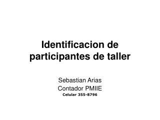 Identificacion de participantes de taller