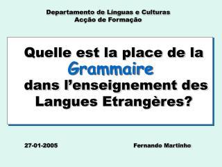 Quelle est la place de la dans l'enseignement des Langues Etrangères?